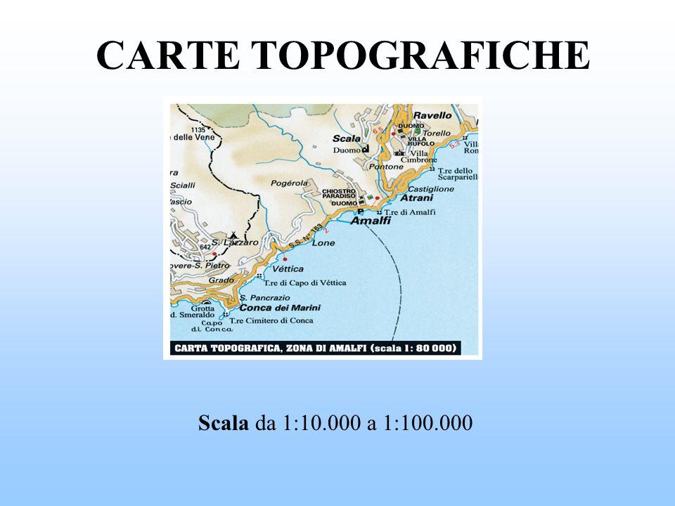 CARTE TOPOGRAFICHE Scala da 1:10.000 a 1:100.000