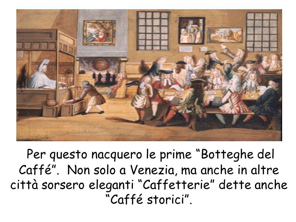Per questo nacquero le prime Botteghe del Caffé
