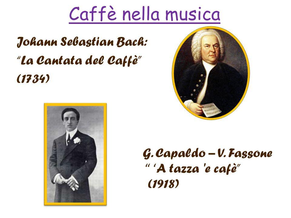 Caffè nella musica Johann Sebastian Bach: La Cantata del Caffè (1734) G.
