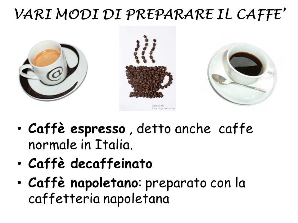 VARI MODI DI PREPARARE IL CAFFE'
