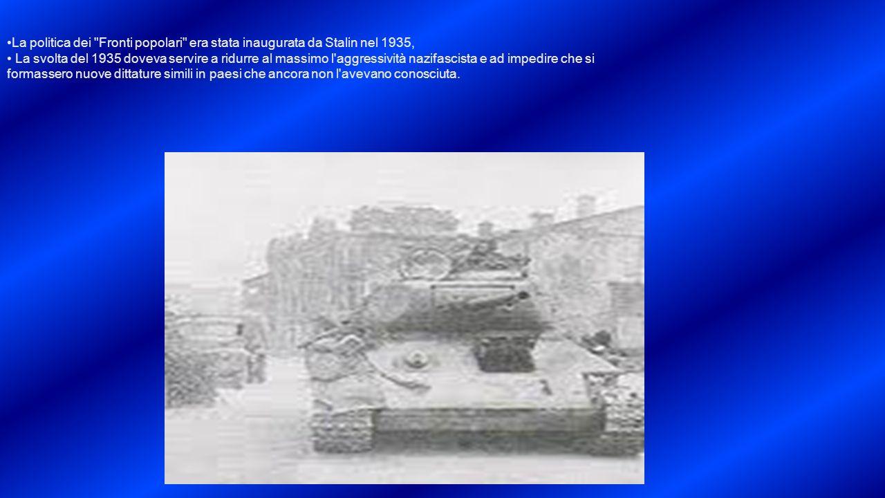 La politica dei Fronti popolari era stata inaugurata da Stalin nel 1935,