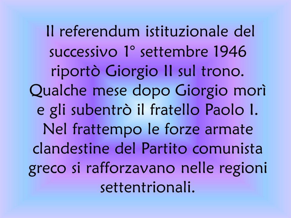 Il referendum istituzionale del successivo 1° settembre 1946 riportò Giorgio II sul trono.