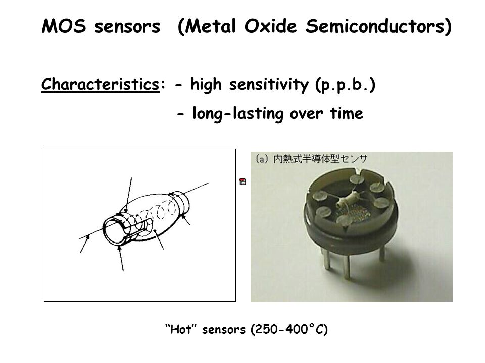 MOS sensors (Metal Oxide Semiconductors)