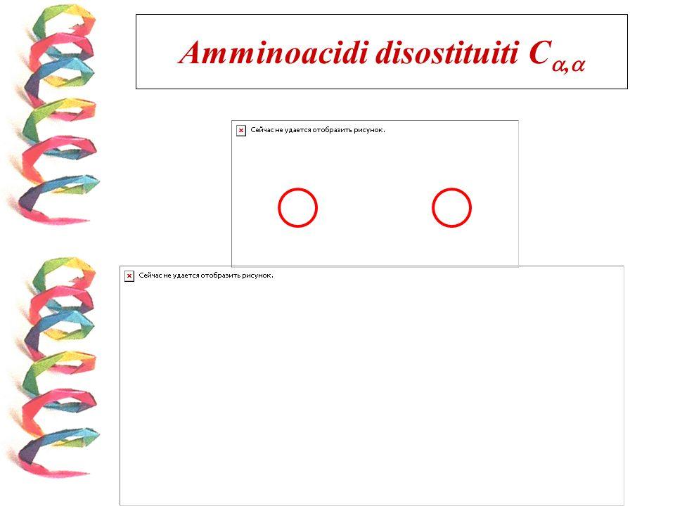 Amminoacidi disostituiti C,