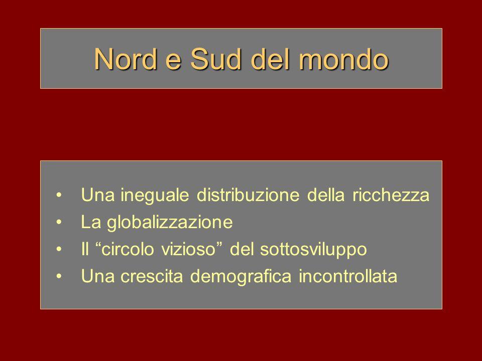 Nord e Sud del mondo Una ineguale distribuzione della ricchezza