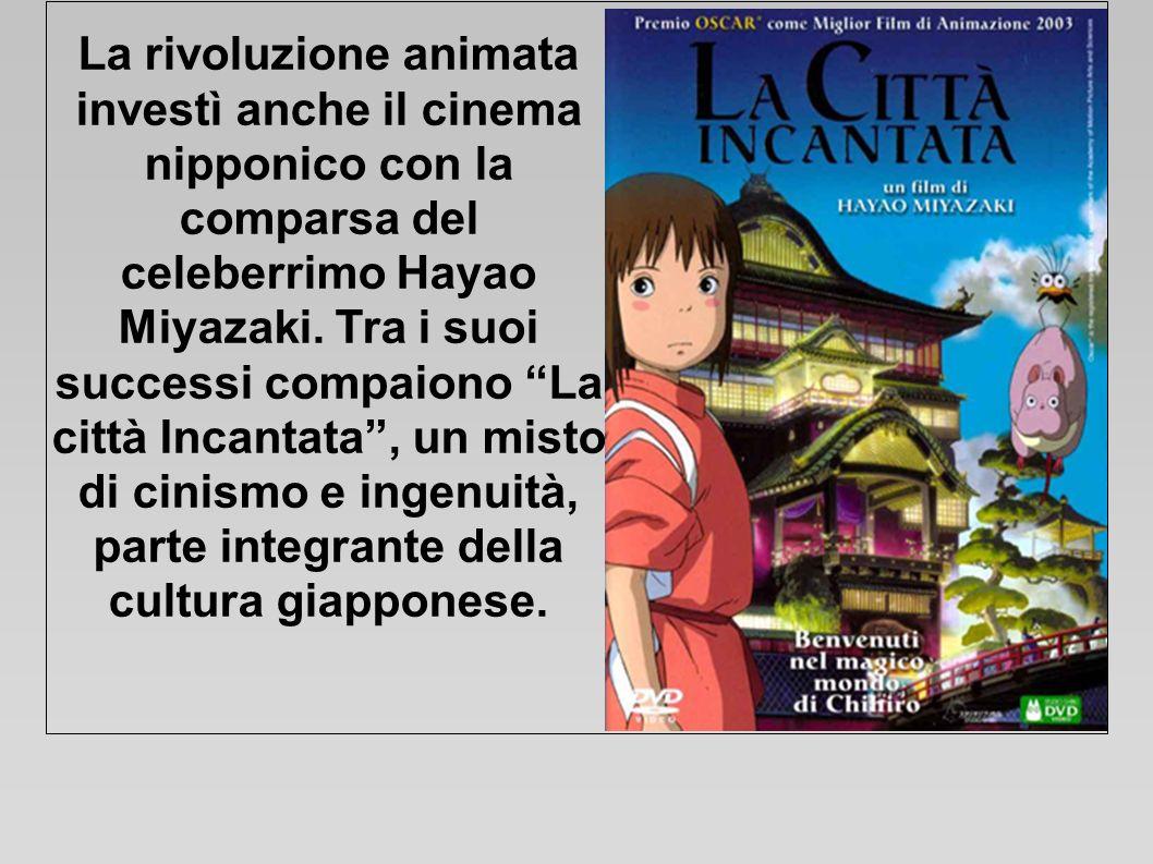 La rivoluzione animata investì anche il cinema nipponico con la comparsa del celeberrimo Hayao Miyazaki.