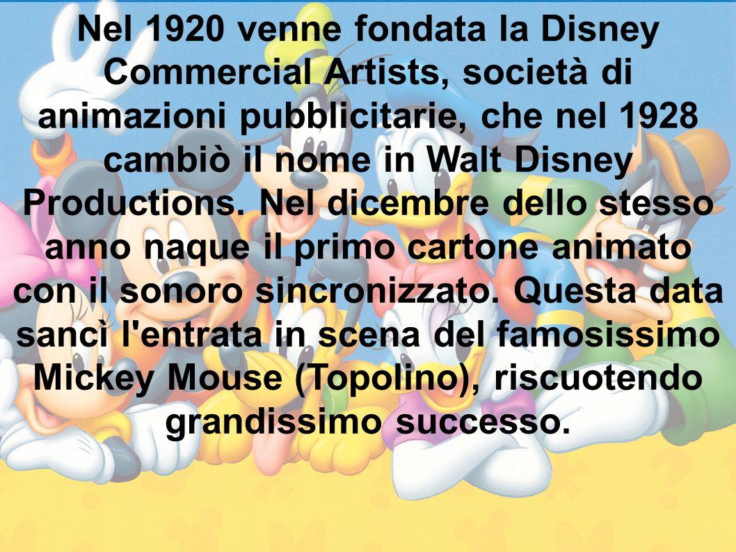Nel 1920 venne fondata la Disney Commercial Artists, società di animazioni pubblicitarie, che nel 1928 cambiò il nome in Walt Disney Productions.