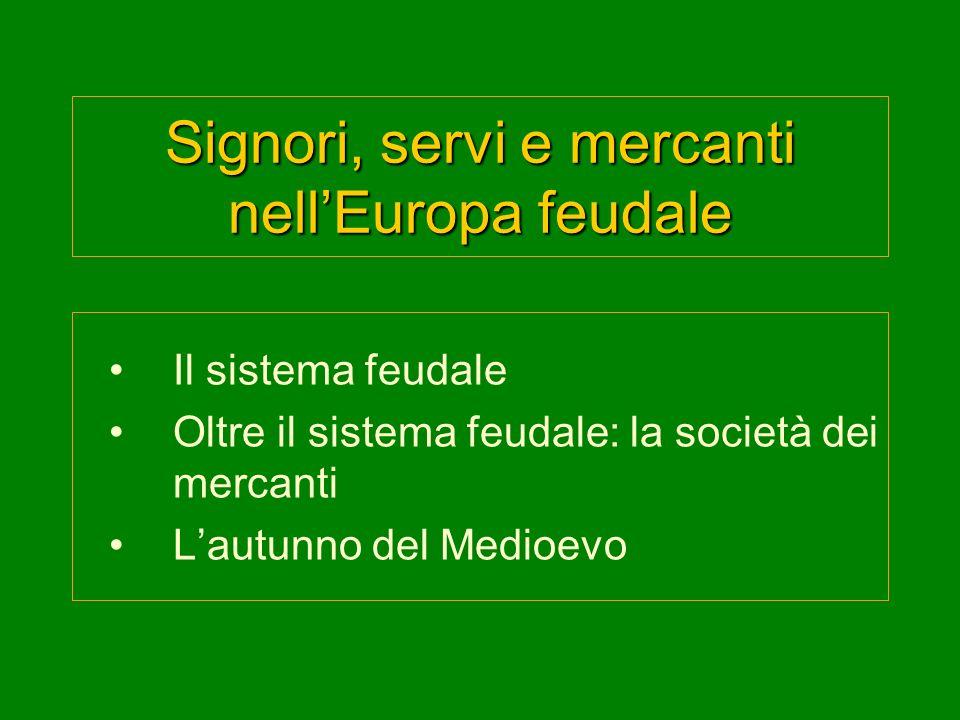 Signori, servi e mercanti nell'Europa feudale