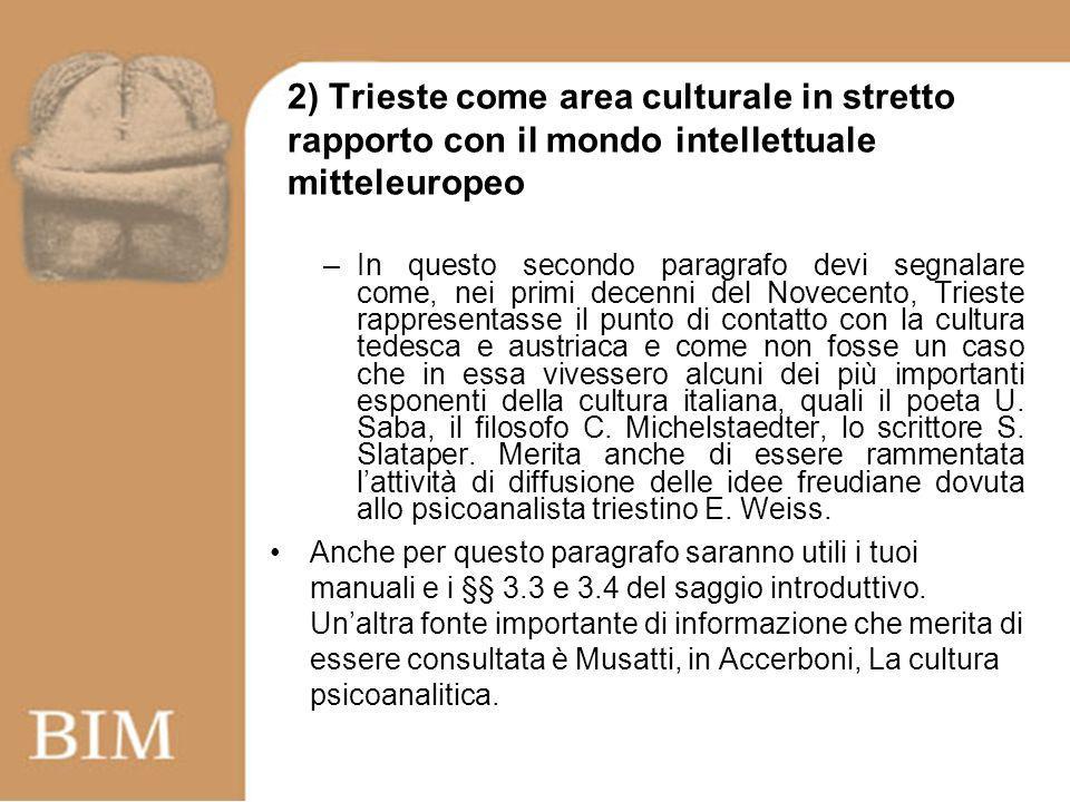 2) Trieste come area culturale in stretto rapporto con il mondo intellettuale mitteleuropeo