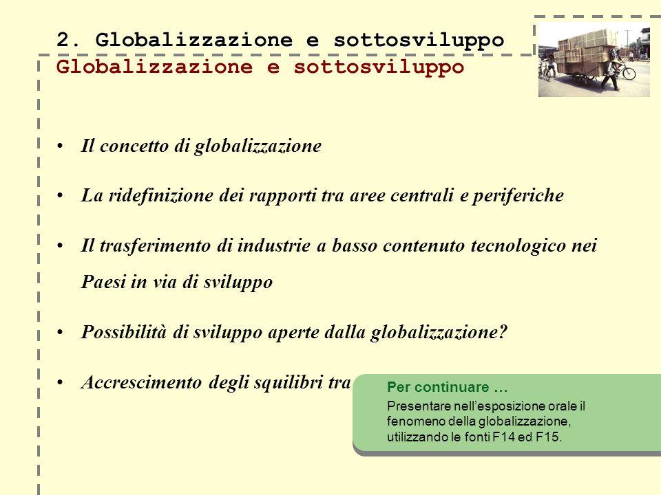 2. Globalizzazione e sottosviluppo Globalizzazione e sottosviluppo
