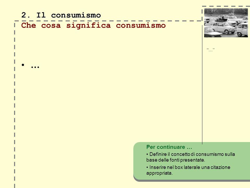 2. Il consumismo Che cosa significa consumismo