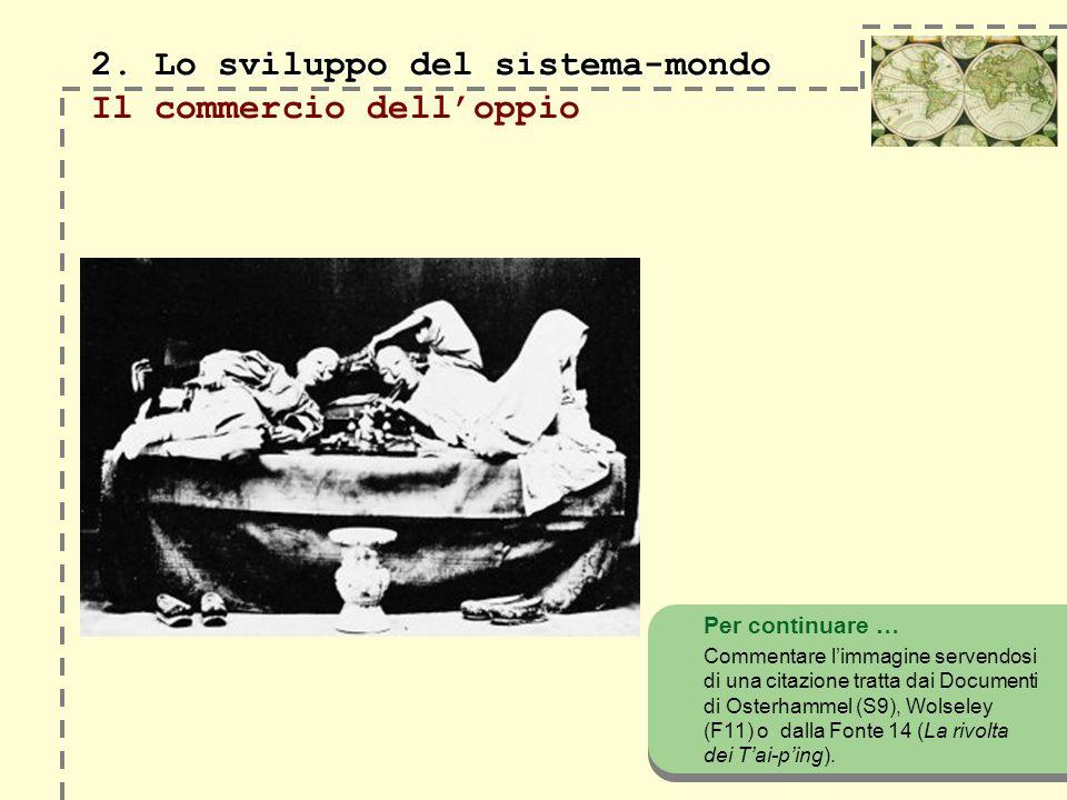 2. Lo sviluppo del sistema-mondo Il commercio dell'oppio