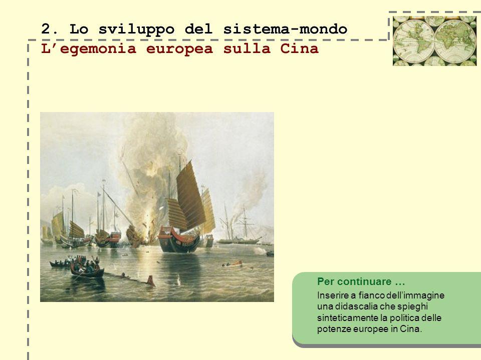 2. Lo sviluppo del sistema-mondo L'egemonia europea sulla Cina