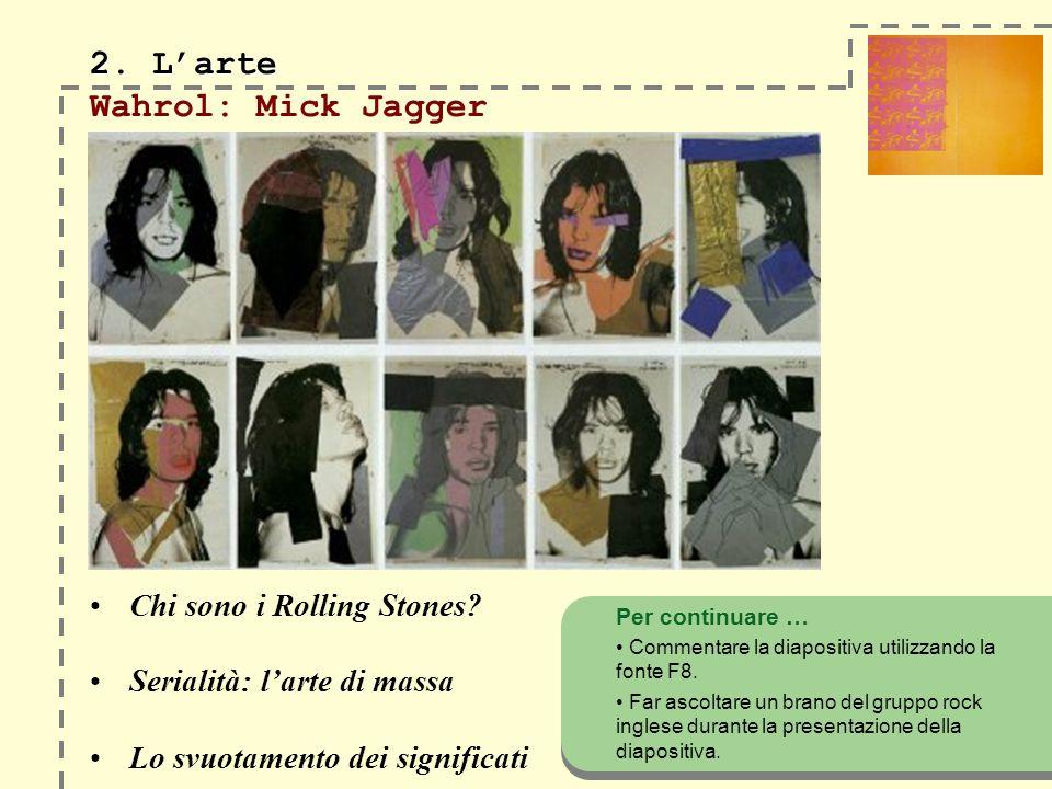 2. L'arte Wahrol: Mick Jagger