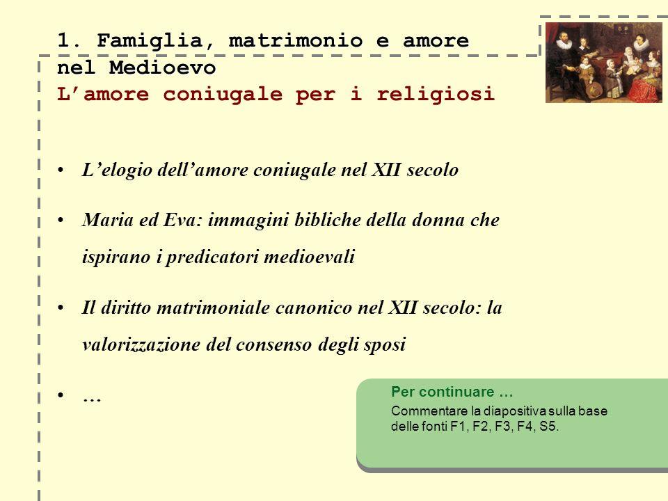 1. Famiglia, matrimonio e amore nel Medioevo L'amore coniugale per i religiosi