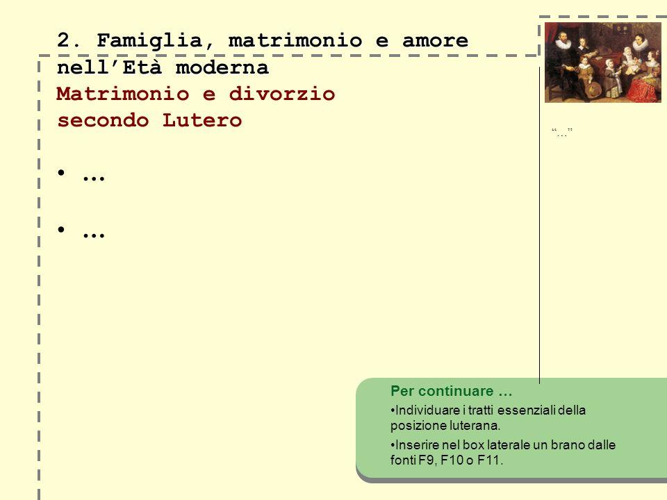 2. Famiglia, matrimonio e amore nell'Età moderna Matrimonio e divorzio secondo Lutero