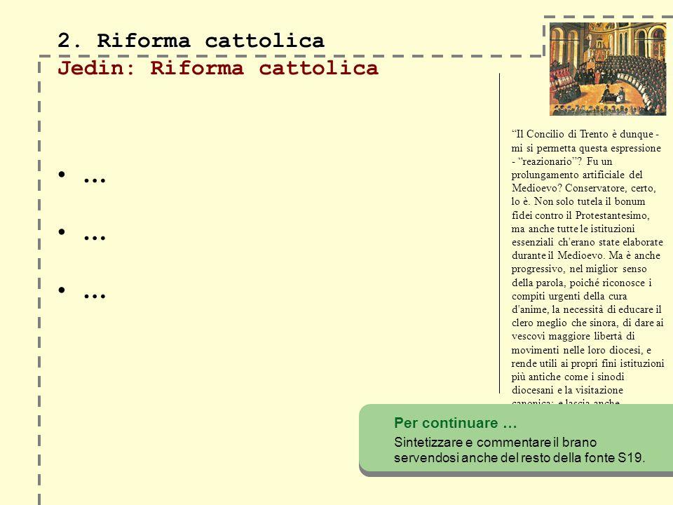 2. Riforma cattolica Jedin: Riforma cattolica