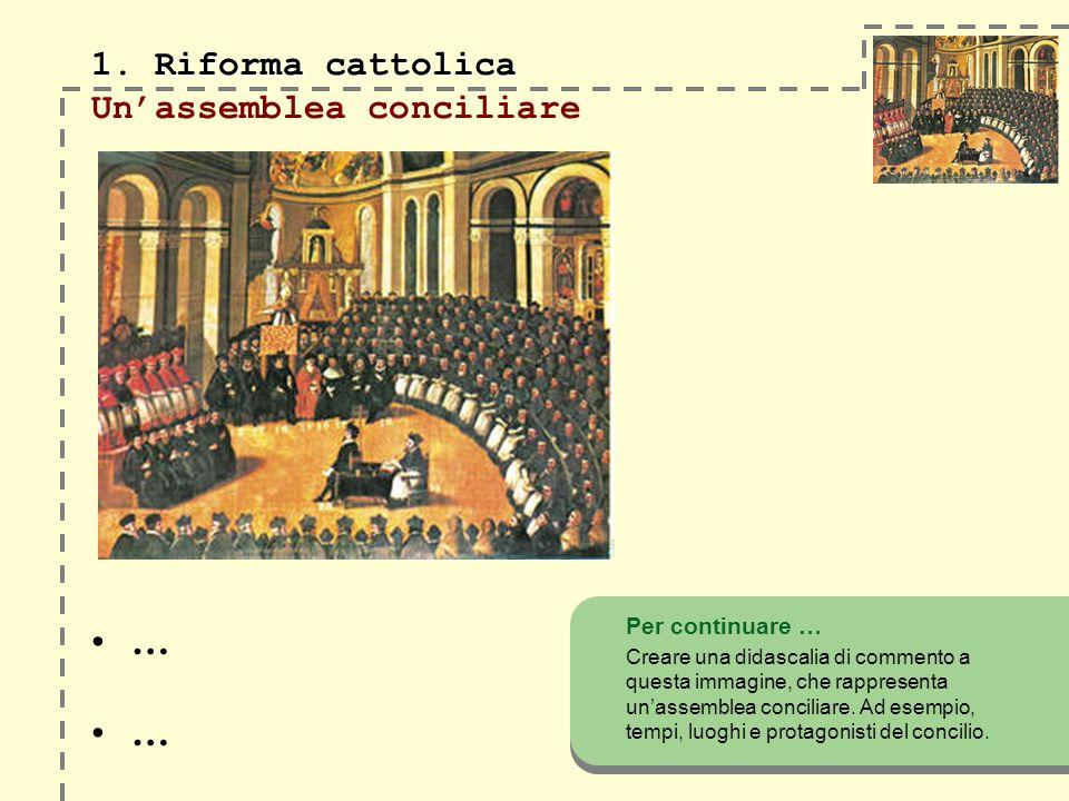 1. Riforma cattolica Un'assemblea conciliare