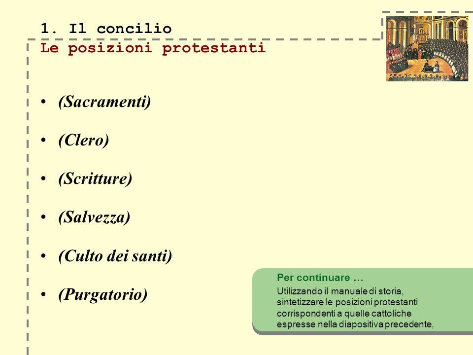 1. Il concilio Le posizioni protestanti