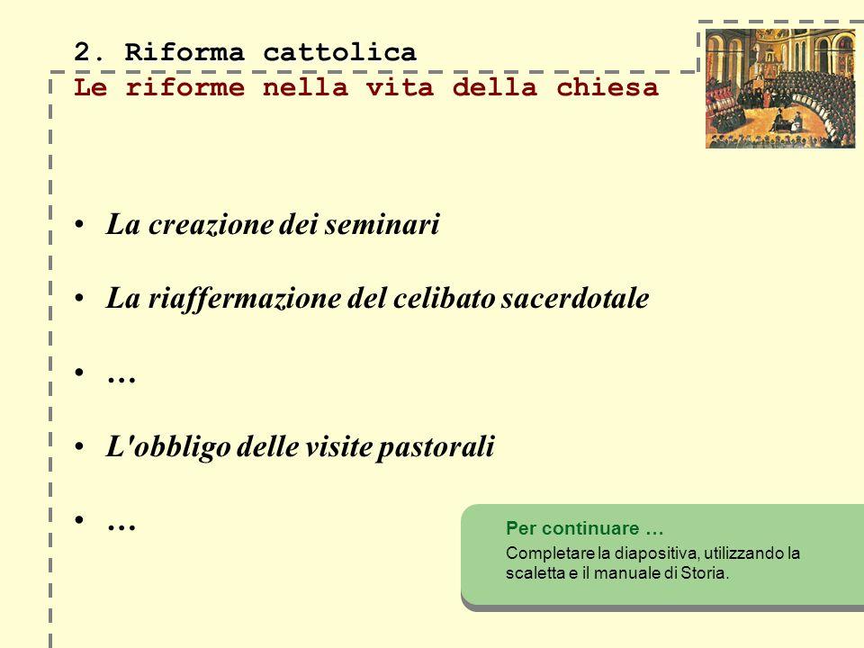 2. Riforma cattolica Le riforme nella vita della chiesa