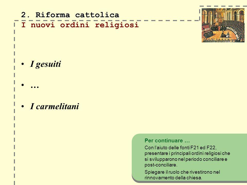 2. Riforma cattolica I nuovi ordini religiosi