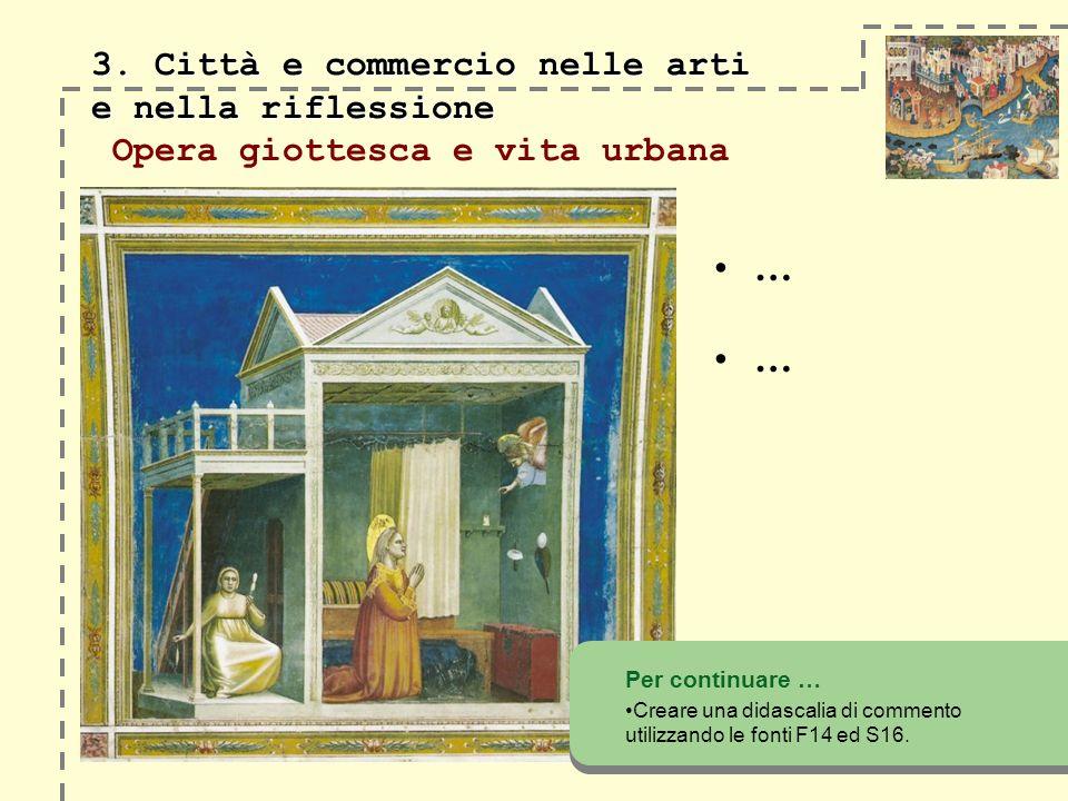 3. Città e commercio nelle arti e nella riflessione Opera giottesca e vita urbana