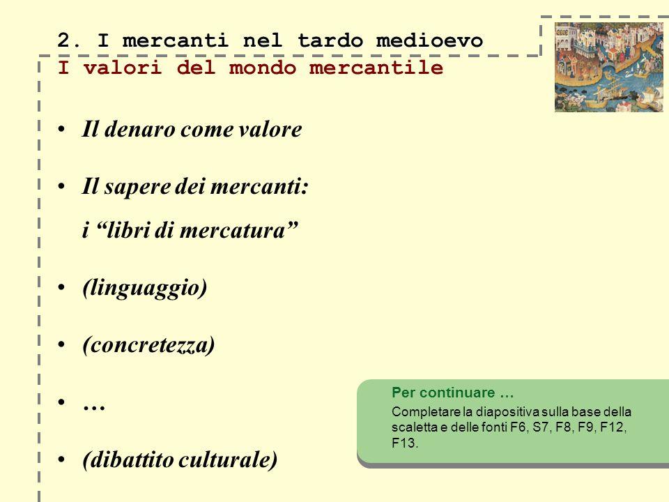 2. I mercanti nel tardo medioevo I valori del mondo mercantile