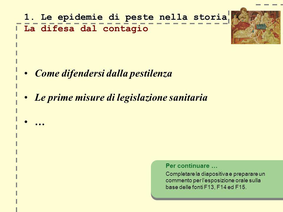 1. Le epidemie di peste nella storia La difesa dal contagio
