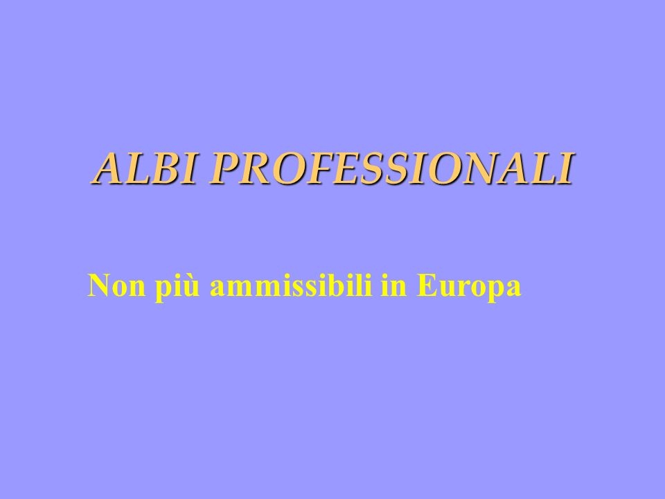 ALBI PROFESSIONALI Non più ammissibili in Europa
