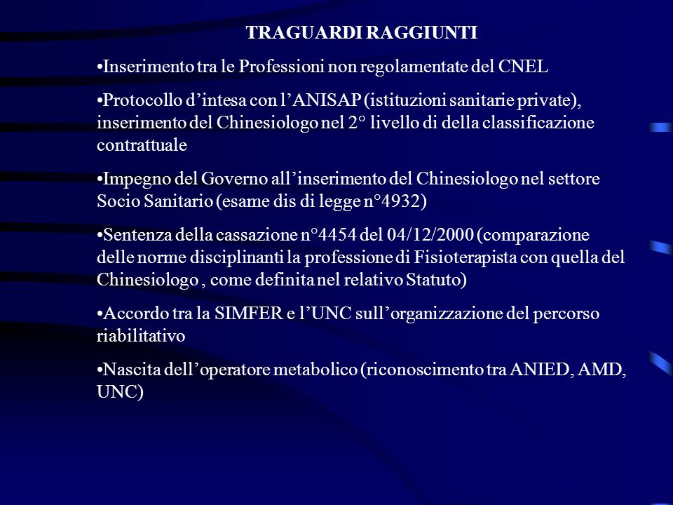 TRAGUARDI RAGGIUNTI Inserimento tra le Professioni non regolamentate del CNEL.