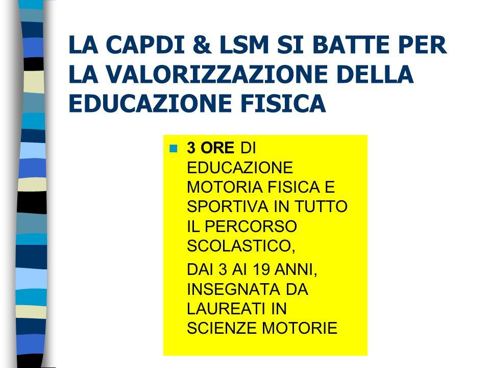 LA CAPDI & LSM SI BATTE PER LA VALORIZZAZIONE DELLA EDUCAZIONE FISICA