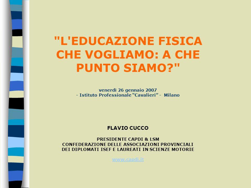 L EDUCAZIONE FISICA CHE VOGLIAMO: A CHE PUNTO SIAMO FLAVIO CUCCO