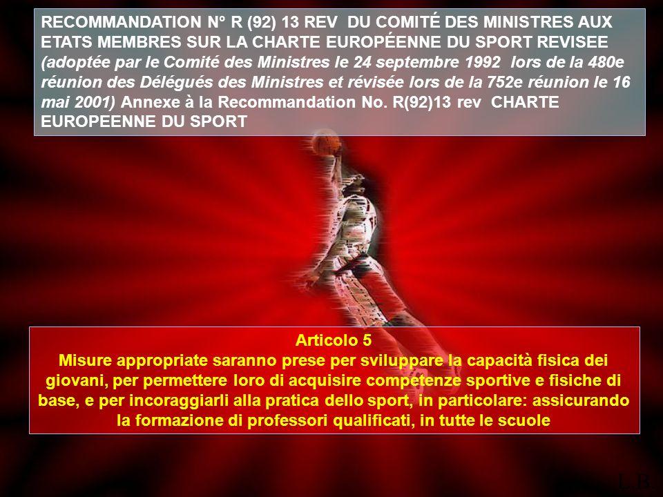 RECOMMANDATION N° R (92) 13 REV DU COMITÉ DES MINISTRES AUX ETATS MEMBRES SUR LA CHARTE EUROPÉENNE DU SPORT REVISEE