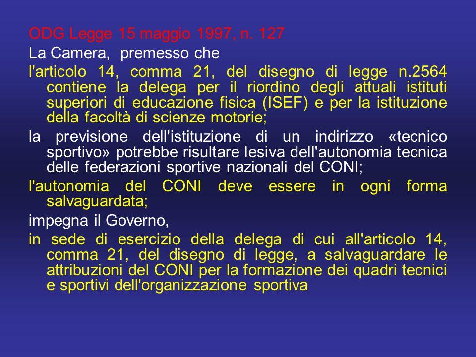 ODG Legge 15 maggio 1997, n. 127 La Camera, premesso che.