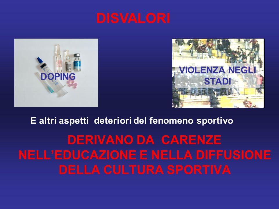 DISVALORI VIOLENZA NEGLI STADI. DOPING. E altri aspetti deteriori del fenomeno sportivo.