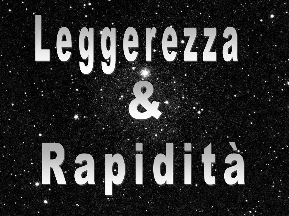 Leggerezza & Rapidità