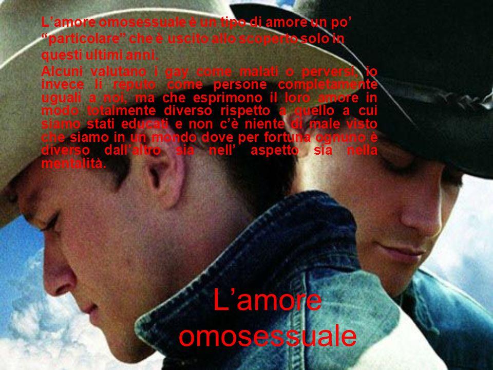 L'amore omosessuale L'amore omosessuale è un tipo di amore un po'