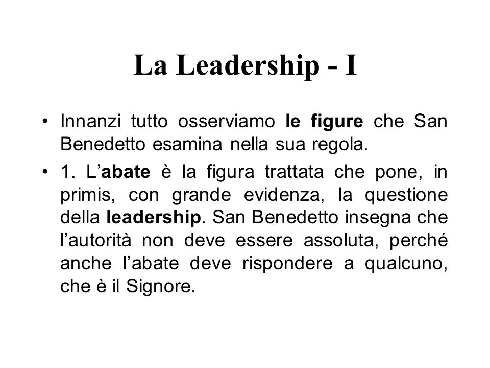 La Leadership - I Innanzi tutto osserviamo le figure che San Benedetto esamina nella sua regola.