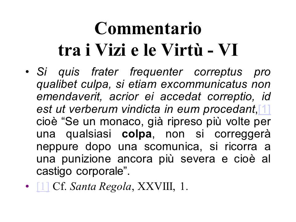 Commentario tra i Vizi e le Virtù - VI