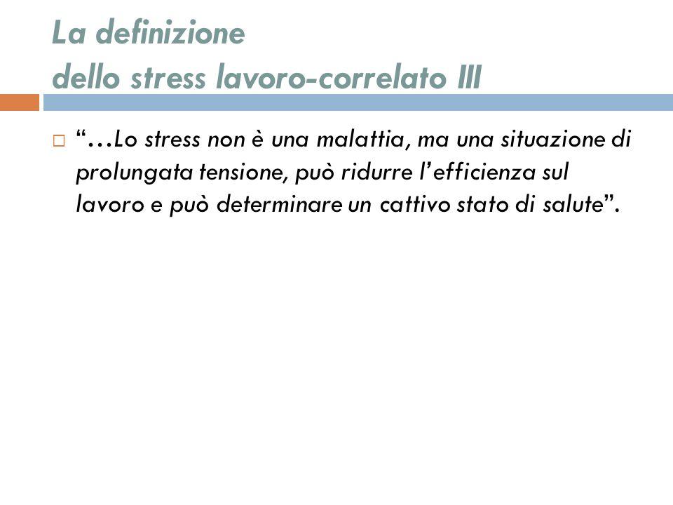 La definizione dello stress lavoro-correlato III