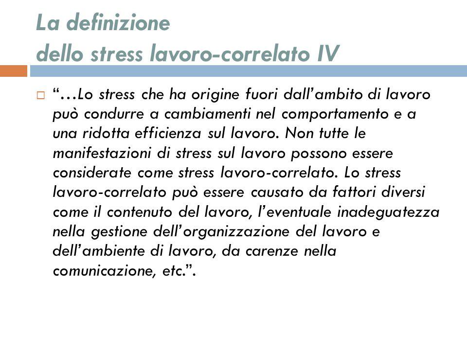 La definizione dello stress lavoro-correlato IV