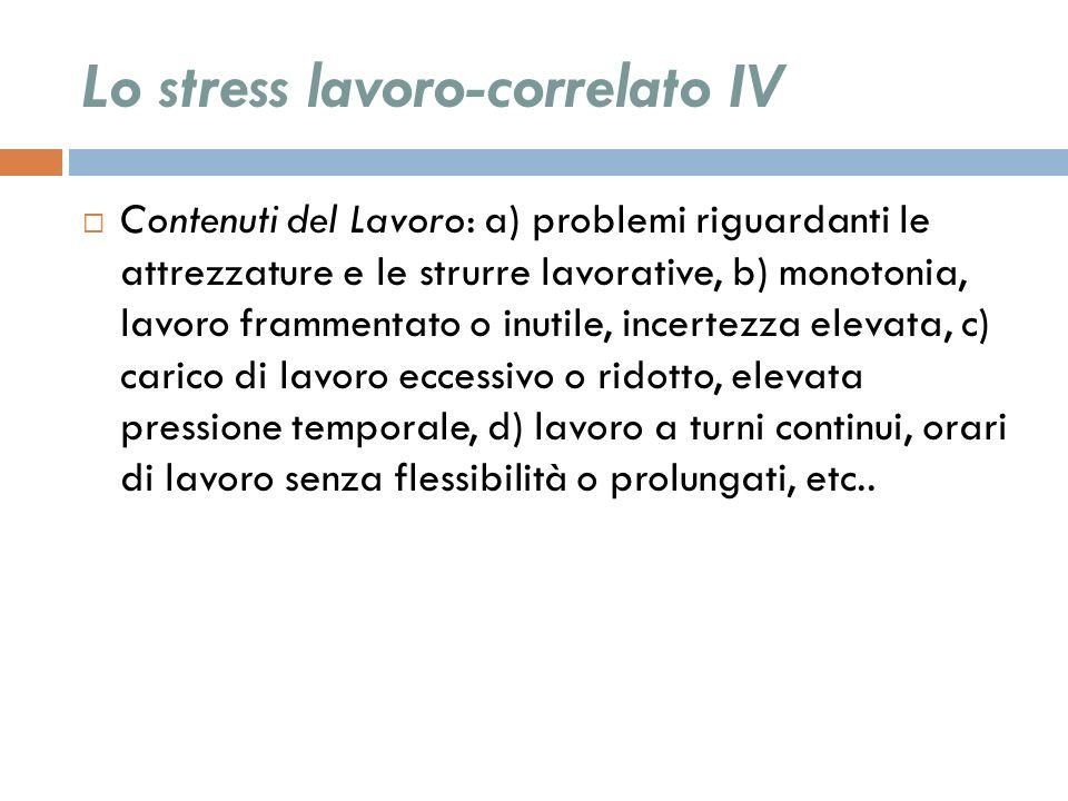 Lo stress lavoro-correlato IV