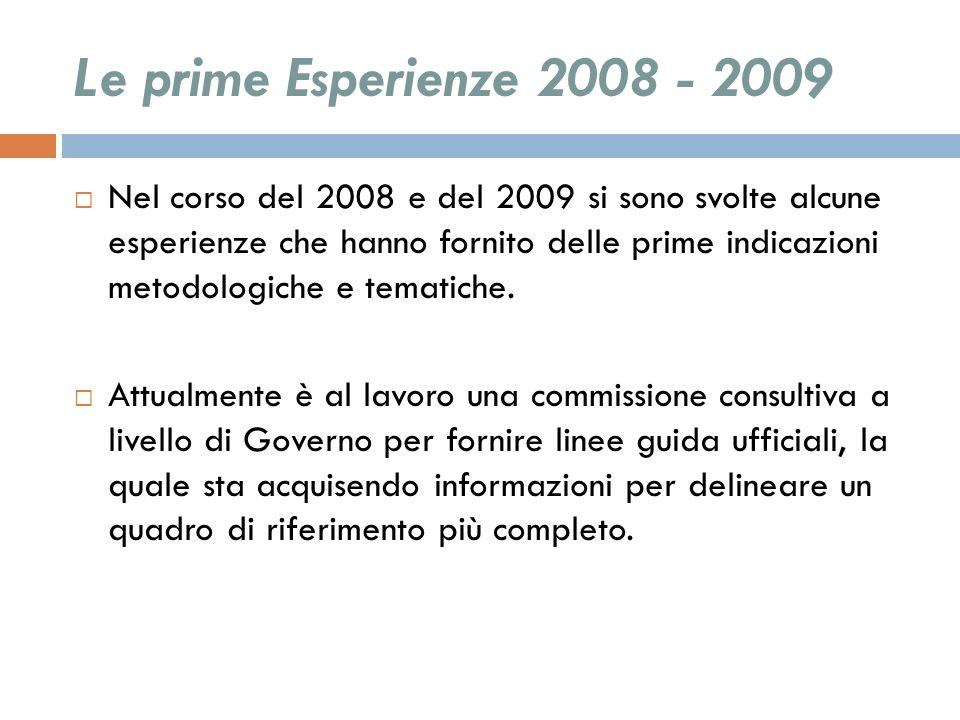 Le prime Esperienze 2008 - 2009