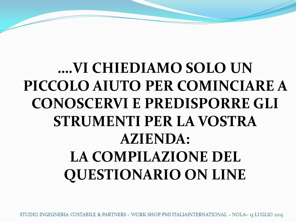 LA COMPILAZIONE DEL QUESTIONARIO ON LINE