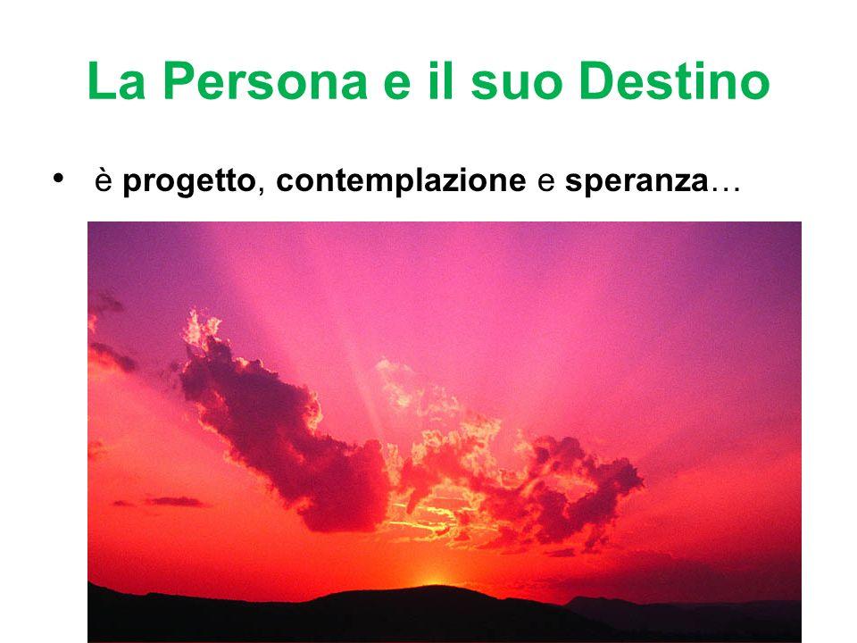 La Persona e il suo Destino
