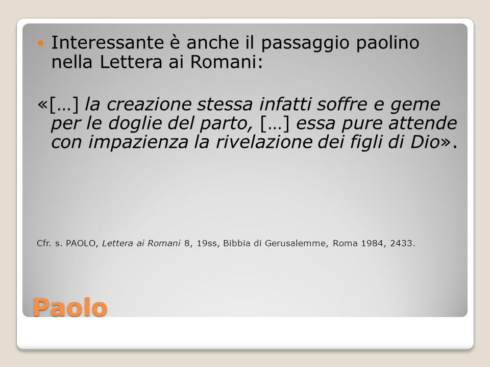 Interessante è anche il passaggio paolino nella Lettera ai Romani: