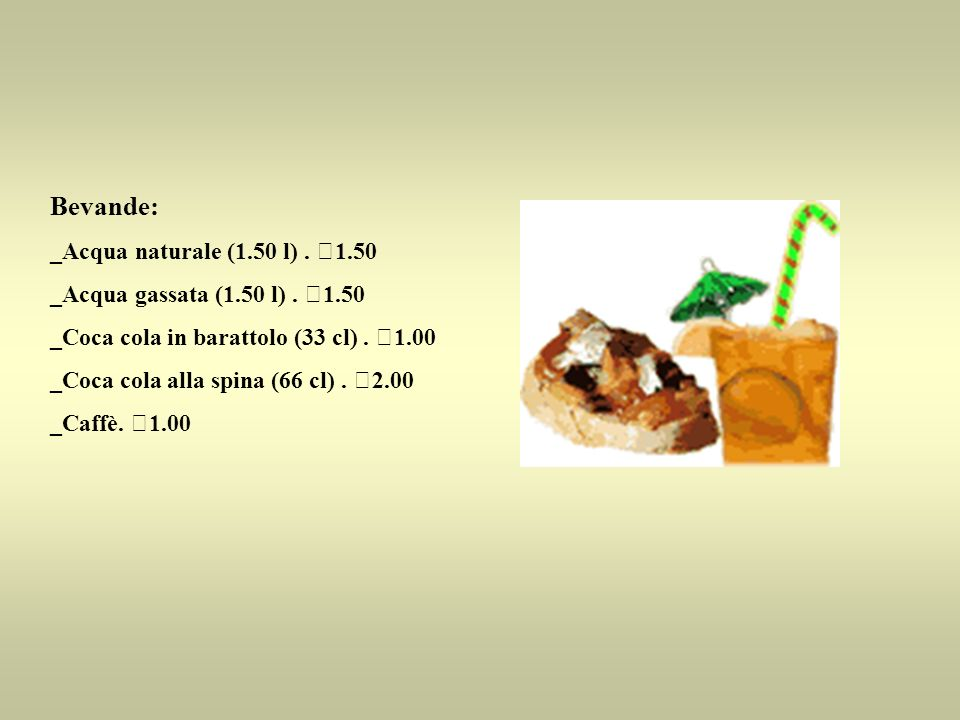 Bevande: _Acqua naturale (1.50 l) . €1.50