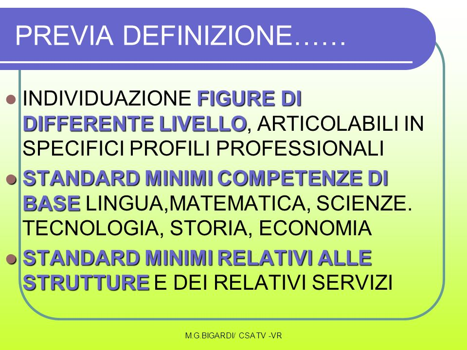 PREVIA DEFINIZIONE…… INDIVIDUAZIONE FIGURE DI DIFFERENTE LIVELLO, ARTICOLABILI IN SPECIFICI PROFILI PROFESSIONALI.