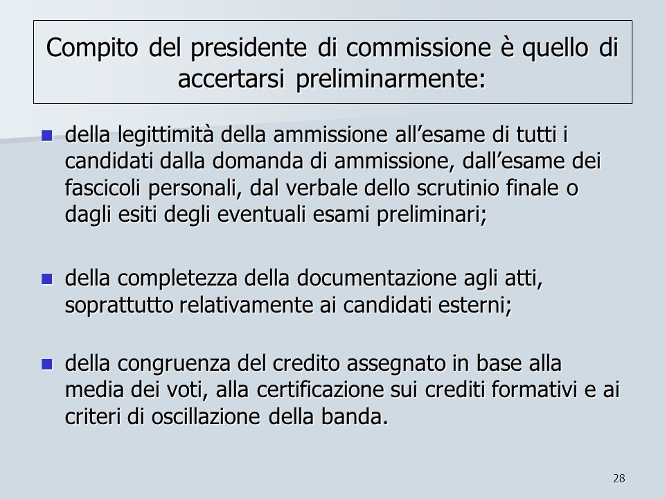 Compito del presidente di commissione è quello di accertarsi preliminarmente:
