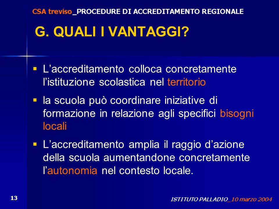 G. QUALI I VANTAGGI L'accreditamento colloca concretamente l'istituzione scolastica nel territorio.
